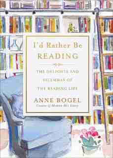 I'D RATHER BE READING by Bogel, Anne