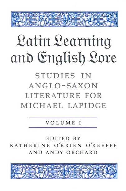 Latin Learning and English Lore (Volumes I & II): Studies in Anglo-Saxon Literature for Michael Lapidge by Katherine O'brien O'keeffe