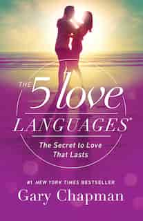 The 5 Love Languages: The Secret to Love that Lasts by Gary Chapman, Gary