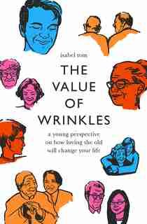 The Value Of Wrinkles de Tom, Isabel