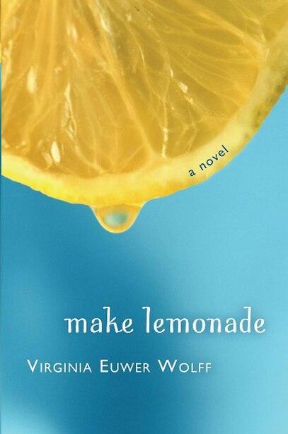 Make Lemonade: A Novel by Virginia Euwer Wolff