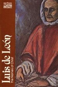 Luis De Leon: The Names Of Christ by Manuel Duran
