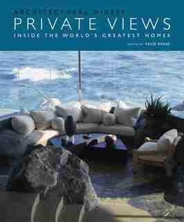 Private Views: Inside The World's Greatest Homes de Architectural Digest
