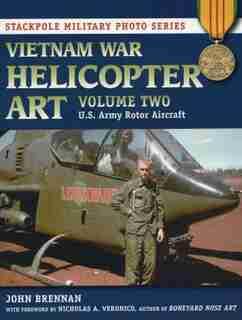 Vietnam War Helicopter Art: U.s. Army Rotor Aircraft by John Brennan