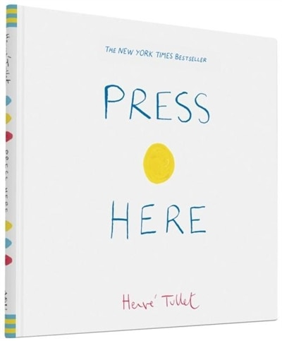 Press Here (interactive Book For Toddlers And Kids, Interactive Baby Book) by Herve Tullet