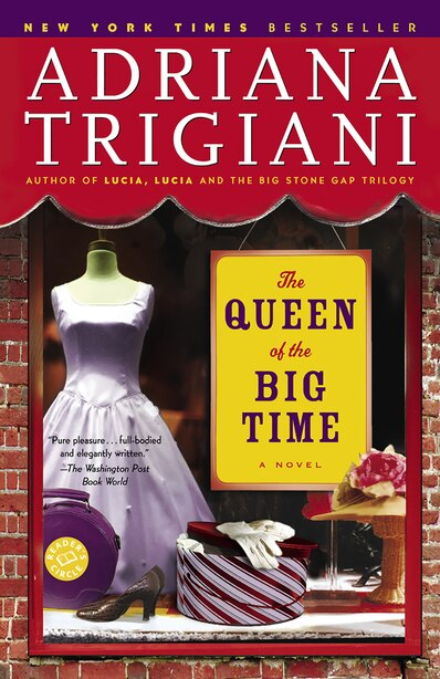 The Queen of the Big Time: A Novel by Adriana Trigiani