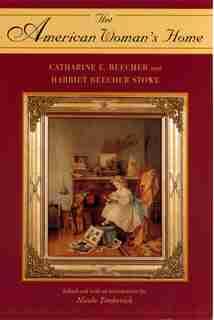 The American Woman's Home de Catharine E. Beecher
