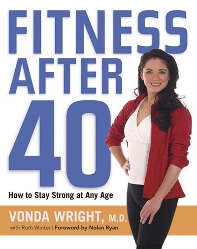 Fitness After 40: How to Stay Strong at Any Age by Vonda Wright