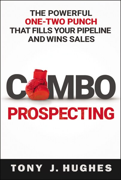 Combo Prospecting: The Powerful One-two Punch That Fills Your Pipeline And Wins Sales de Tony Thomas Nelson