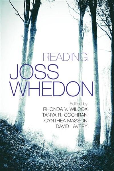 Reading Joss Whedon by Rhonda V. Wilcox