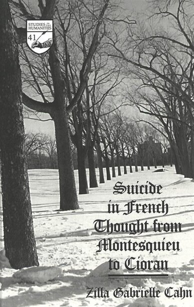 Suicide In French Thought From Montesquieu To Cioran de Zilla Gabrielle Cahn