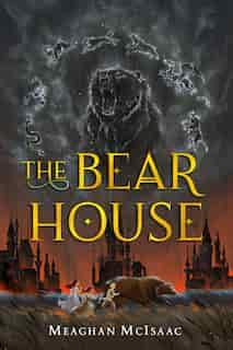 The Bear House (#1) by Meaghan Mcisaac