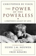 The Power of the Powerless: A Brother's Legacy of Love by Christopher De Vinck