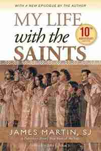 My Life With The Saints (10th Anniversary Edition) de James Martin;