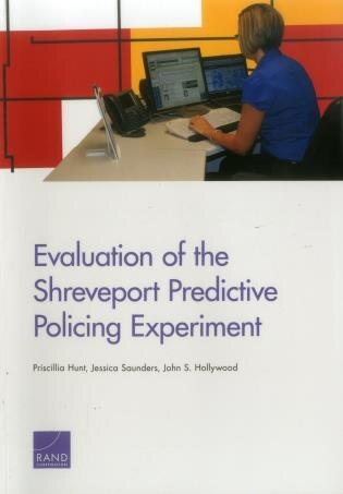 Evaluation Of The Shreveport Predictive Policing Experiment by Priscillia Hunt