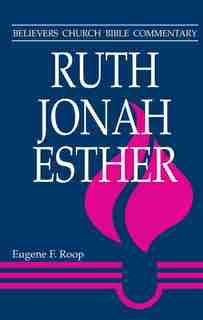 Ruth, Jonah, Esther by Eugene F Roop, Eugene F