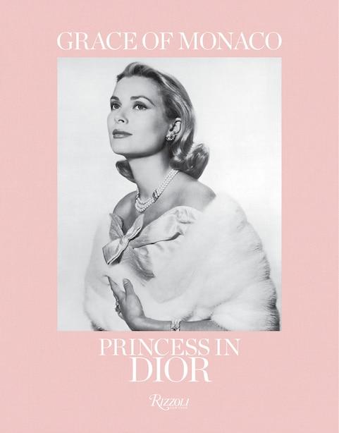 Grace Of Monaco: Princess In Dior de Florence Müller