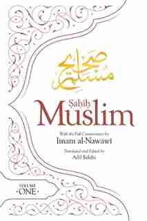 Sahih Muslim (volume 1): With The Full Commentary By  Imam Nawawi by Abul-husain Muslim