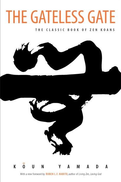 The Gateless Gate: The Classic Book of Zen Koans by Koun Yamada