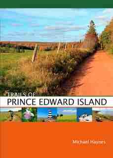 Trails of Prince Edward Island by Michael Haynes