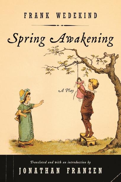 Spring Awakening: A Play by Frank Wedekind