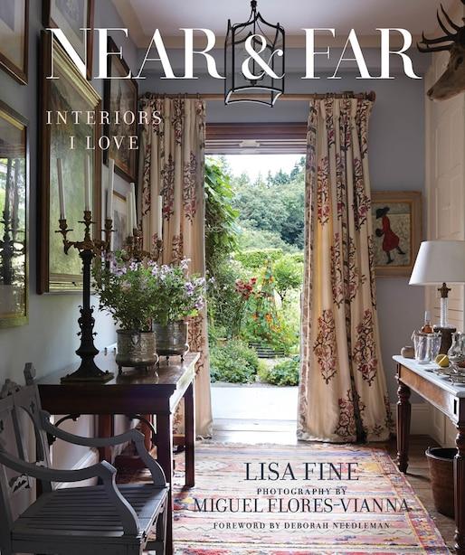 Near & Far: Interiors I Love by Lisa Fine