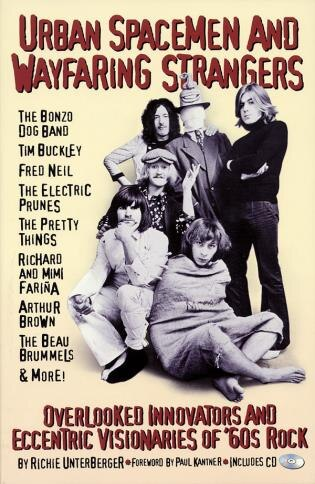 Urban Spacemen And Wayfaring Strangers: Overlooked Innovators and Eccentric Visionaries of '60s Rock by Richie Unterberger