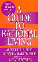 A Guide to Rational Living by Albert Ellis Ph.D