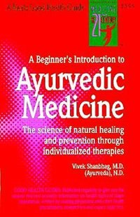 A Beginner's Introduction to Ayurvedic Medicine by Vivek Shanbhag