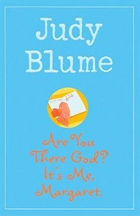 Are You There, God? It's Me, Margaret de Judy Blume