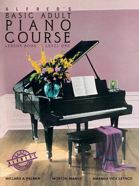 Alfred's Basic Adult Piano Course Lesson Book, Bk 1: Lesson Book Level One de Willard A. Palmer