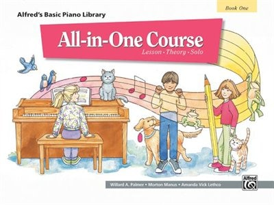 Alfred's Basic All-in-one Course, Bk 1: Lesson * Theory * Solo de Willard A. Palmer
