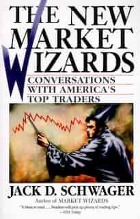 The New Market Wizards: Conversations with America's Top Traders de Jack D. Schwager