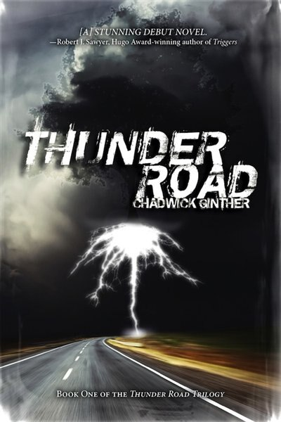 Thunder Road by Chadwick Ginther