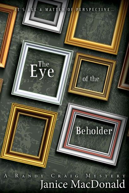 Eye Of The Beholder de Janice MacDonald