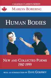 Human Bodies: New and Collected Poems, 1987-1999 de Marilyn Bowering