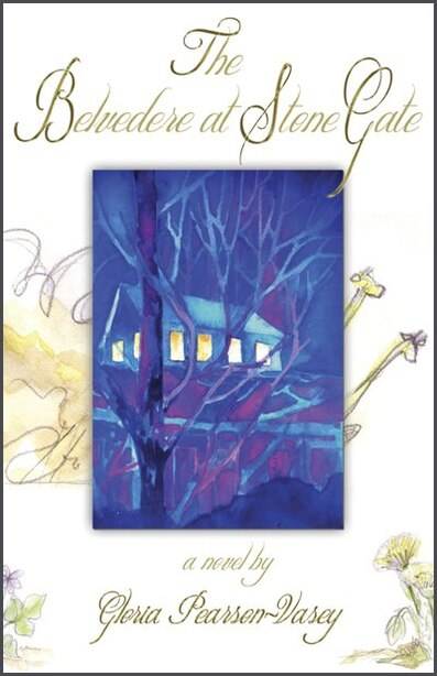 Belvedere at Stone Gate, the by Gloria Pearson-Vasey