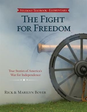 The FIGHT FOR FREEDOM by Rick Boyer