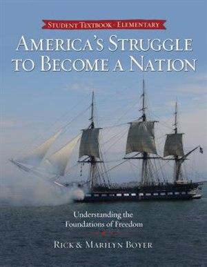 AMERICAS STRUGGLE TO BECOME A NATION de Rick Boyer