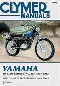 Yamaha Dt & Mx Series Sngls 77-83 by Ed Penton Staff