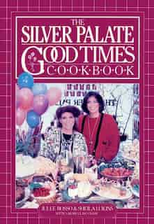 The Silver Palate Good Times Cookbook by Sheila Lukins