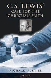 C. S. Lewis' Case For The Christian Faith de Richard L. Purtill