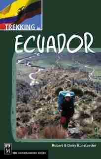 Trekking in Ecuador: A Traveler's Guide by Daisy Kunstaetter