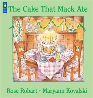 The Cake That Mack Ate by Rose Robart