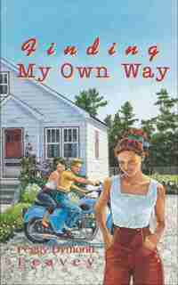 Finding My Own Way by Peggy Dymond Leavey