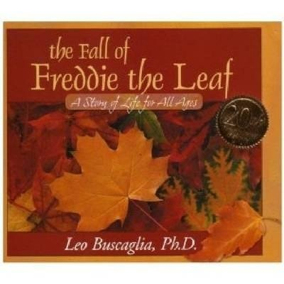 The Fall of Freddie the Leaf: A Story of Life for All Ages by Leo Buscaglia
