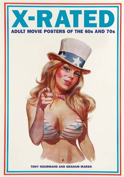 X-rated: Adult Movie Posters of the 60s and 70s: The Complete Volume by Tony Nourmand