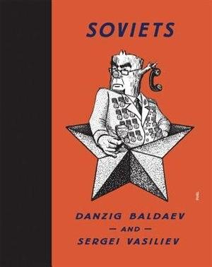 Soviets: Drawings by Danzig Baldaev. Photographs by Sergei Vasiliev. by Danzig Baldaev