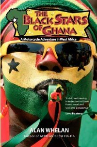 The Black Stars of Ghana by Alan Whelan