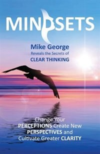 MINDSETS by Mike George